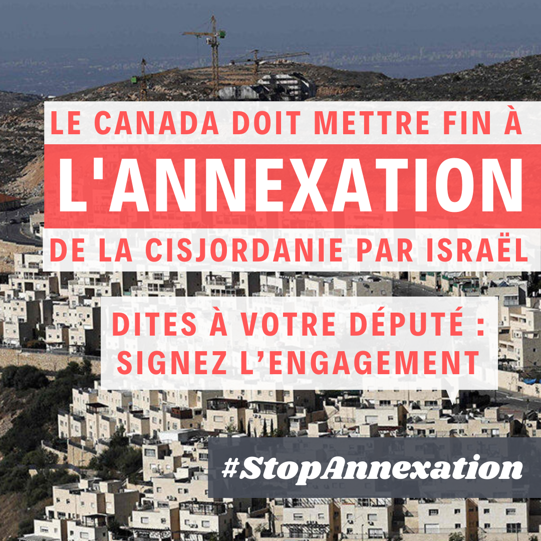 DITES À VOTRE DÉPUTÉ: SIGNEZ L'ENGAGEMENT POUR VOUS OPPOSER AUX PLANS D'ANNEXION D'ISRAËL