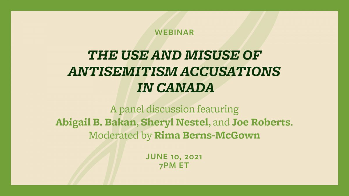 Webinar: The Use and Misuse of Antisemitism Accusations in Canada