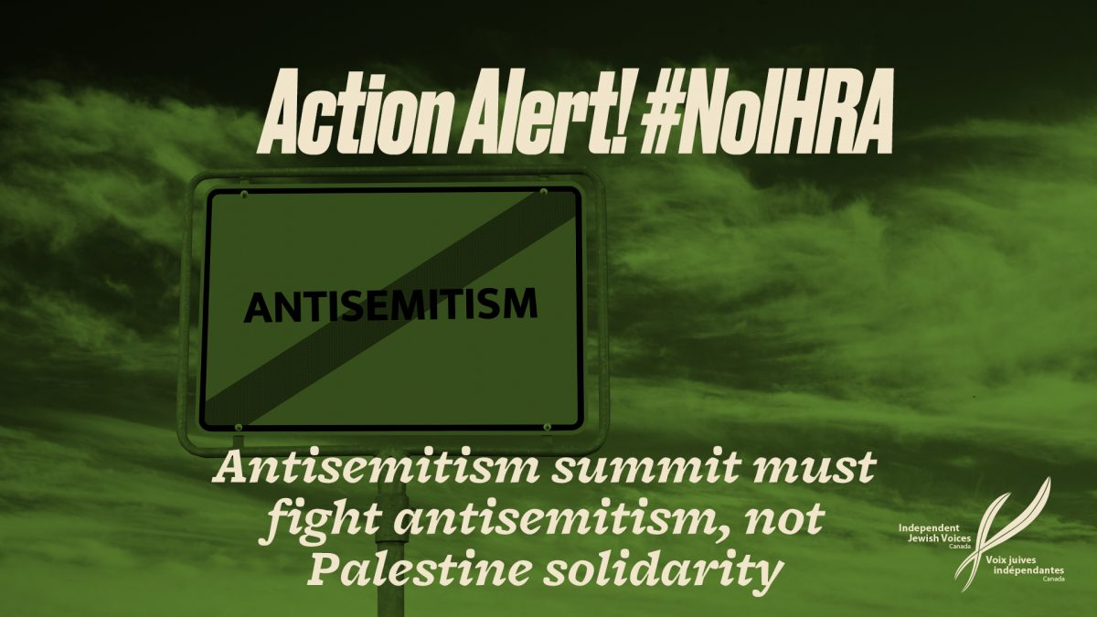Action Alert: Antisemitism summit should reject the IHRA, give IJV a seat at the table
