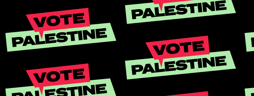 In This Federal Election, Let's Vote Palestine